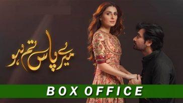 """Meray Pass Tum Ho"" Box Office: Shatters Records All Across Pakistan"